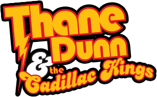 Thane Dunn and the Cadillac Kings